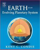 Earth as an Evolving Planetary System, Condie, Kent, 0120883929