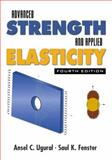 Advanced Strength and Applied Elasticity, Ugural, Ansel C. and Fenster, Saul K., 0130473928