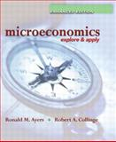 Microeconomics : Explore and Apply, Enhanced Edition, Ayers, Ronald and Collinge, Robert, 0131463926