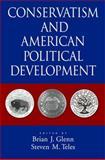 Conservatism and American Political Development, Glenn, Brian J., 0195373928