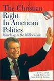 The Christian Right in American Politics : Marching to the Millennium, , 0878403922