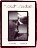 Road to Freedom : A Comprehensive Competency-Based Workbook for Sexual Offenders in Treatment, Morin, John W. and Levenson, Jill S., 1885473923