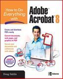How to Do Everything with Adobe Acrobat 8, Doug Sahlin, 0072263938