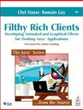 Filthy Rich Clients : Developing Animated and Graphical Effects for Desktop Java Applications, Guy, Romain and Haase, Chet, 0132413930