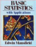 Basic Statistics : With Applications, Mansfield, Edwin, 0393953939