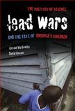 Lead Wars, Gerald Markowitz and David Rosner, 0520283937