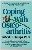 Coping with Osteoarthritis, Robert H. Phillips, 0895293935