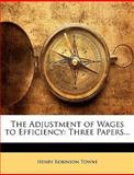 The Adjustment of Wages to Efficiency, Henry Robinson Towne, 1141083930