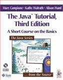 The Java Tutorial : A Short Course on the Basics, Campione, Mary and Walrath, Kathy, 0201703939