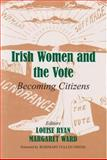 Irish Women and the Vote : Becoming Citizens, , 0716533936