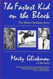 The Fastest Kid on the Block : The Marty Glickman Story, Glickman, Marty and Isaacs, Stan, 0815603932
