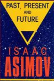 Past, Present and Future, Isaac Asimov, 0879753935