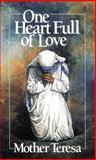 One Heart Full of Love, Mother Teresa of Calcutta, 0892833939