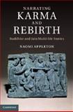 Narrating Karma and Rebirth : Buddhist and Jain Multi-Life Stories, Appleton, Naomi, 1107033934
