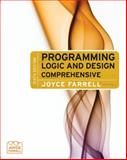 Programming Logic and Design : Comprehensive, Farrell, Joyce, 1111823936