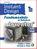 Instant Design : Fundamentals of Autodesk Inventor 10, Ethier, Stephen and Ethier, Christine A., 0131713930
