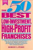 The Fifty Best Low-Investment, High-Profit Franchises, Perry, Robert L., 0133003930
