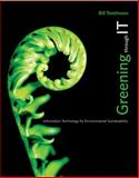 Greening Through It : Information Technology for Environmental Sustainability, Tomlinson, Bill, 0262013932