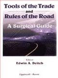 Surgical Techniques : Tools of the Trade and Rules of the Road, Deitch, Edwin A., 0397513933