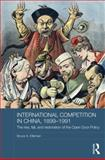International Competition in China 1899-1949, Elleman, Bruce, 0415563933