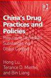 China's Drug Practices and Policies : Regulating Controlled Substances in a Global Context, Lu, Hong and Miethe, Ternace D., 0754693937