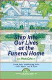 Step into Our Lives at the Funeral Home, Michaelson, Jo, 0895033933