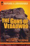 The Guns of Vedauwoo, Wayne D. Dundee, 0991203933
