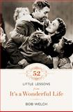 52 Little Lessons from It's a Wonderful Life, Bob Welch, 1400203937