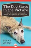The Dog Stays in the Picture, Susan Morse, 1497643937