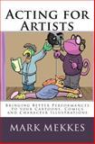 Acting for Artists, Mark Mekkes, 1500503932