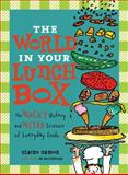 The World in Your Lunch Box, Claire Eamer, 1554513936