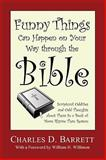 Funny Things Can Happen on Your Way Through the Bible 9781608993932