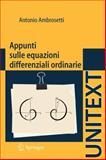 Appunti Sulle Equazioni Differenziali Ordinarie, Ambrosetti, Antonio and Springer, 8847023939