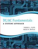 DC/AC Fundamentals : A Systems Approach, Floyd, Thomas L. and Buchla, David, 0132933934
