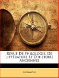 Revue de Philologie, de Littérature et D'Histoire Anciennes, Anonymous, 1147473935