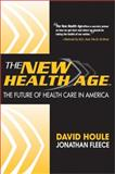 The New Health Age, David Houle and Jonathan Fleece, 1402273932