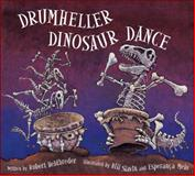 Drumheller Dinosaur Dance, Robert Heidbreder, 1553373936