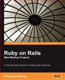 Ruby on Rails Web Mashup Projects, Sheong, Chang Sau, 1847193935
