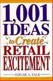 1001 Ideas to Create Retail Excitement, Edgar A. Falk, 0132923939