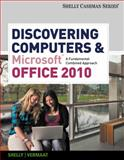 Discovering Computers and Microsoft® Office 2010 : A Fundamental Combined Approach, Shelly, Gary B. and Vermaat, Misty E., 0538473932