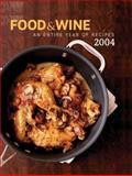 Food and Wine Annual Cookbook 2004, Dana Cowan and Kate Heddings, 0916103935