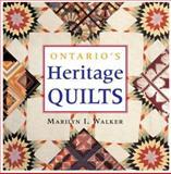 Ontario's Heritage Quilts, Marilyn I. Walker, 1550463934