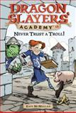 Never Trust a Troll!, Kate McMullan, 0448443937