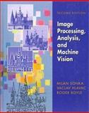 Image Processing : Analysis and Machine Vision, Sonka, Milan and Hlavac, Vaclav, 053495393X