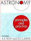 Astronomy : Principles and Practice, Roy, A. E. and Clarke, D., 0852743939