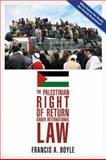 The Palestinian Right of Return under International Law, Francis A. Boyle, 0932863930