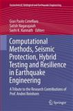 Computational Methods, Seismic Protection, Hybrid Testing and Resilience in Earthquake Engineering : A Tribute to the Research Contribution of Prof. Andrei Reinhorn, , 3319063936