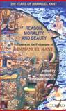 Reason, Morality, and Beauty : Essays on the Philosophy of Immanuel Kant, , 0195683935