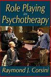 Role Playing in Psychotherapy, Corsini, Raymond J., 0202363937