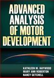 Advanced Analysis of Motor Development, Haywood, Kathleen and Getchell, Nancy, 0736073930